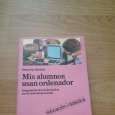 Libros de segunda mano: MIS ALUMNOS USAN ORDENADOR. Lote 76707427