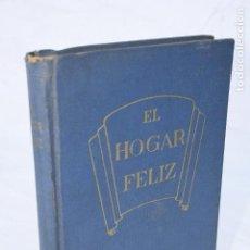 Libros de segunda mano: LIBRO ¨EL HOGAR FELIZ¨ 1954 - RAIMUNDO BEACH. Lote 77159565