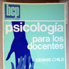 Libros de segunda mano: PSICOLOGÍA PARA LOS DOCENTES.- DENNIS CHILD.. Lote 77739965