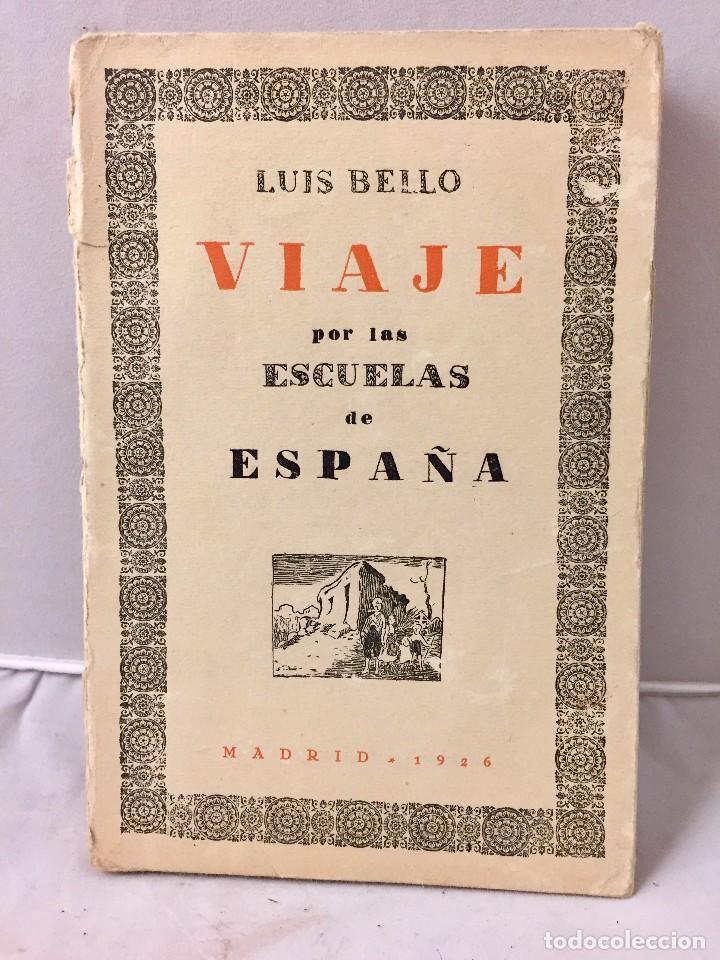 VIAJE POR LAS ESCUELAS DE ESPAÑA LUIS BELLO MADRID 1926 (Libros de Segunda Mano - Ciencias, Manuales y Oficios - Pedagogía)