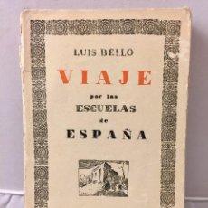 Libros de segunda mano: VIAJE POR LAS ESCUELAS DE ESPAÑA LUIS BELLO MADRID 1926. Lote 77831229