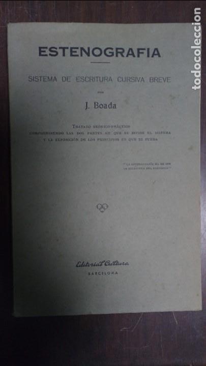 ESTENOGRAFÌA 1954 J. BOADA SISTEMA DE ESCRITURA CURSIVA BREVE (Libros de Segunda Mano - Ciencias, Manuales y Oficios - Pedagogía)