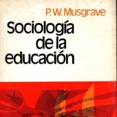 Libros de segunda mano: MUSGRAVE : PEDAGOGÍA DE LA EDUCACIÓN (HERDER, 1972). Lote 79099469