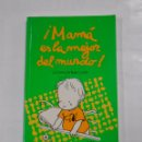 Libros de segunda mano: MAMA ES LA MEJOR DEL MUNDO O LA FORMA DE LLEGAR A SERLO. TDK16. Lote 136091089