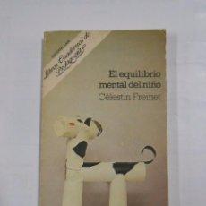 Libros de segunda mano - EL EQUILIBRIO MENTAL DEL NIÑO. CÉLESTIN FREINET. LIBROS CUADERNOS DE PEDAGOGIA 2 TDK16 - 34320183