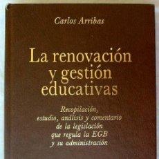 Libros de segunda mano: LA RENOVACIÓN Y LA GESTIÓN EDUCATIVAS - CARLOS ARRIBAS - ED. SM 1985 - VER INDICE. Lote 79507197