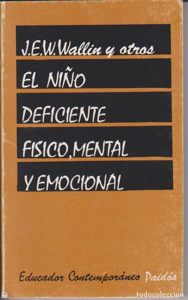 J. E. W. WALLIN - EL NIÑO DEFICIENTE FISICO, MENTAL Y EMOCIONAL - JAIME BERNSTEIN - PAIDÓS 79 (Libros de Segunda Mano - Ciencias, Manuales y Oficios - Pedagogía)