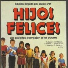 Libros de segunda mano: HIJOS FELICES. LOS EXPERTOS ACONSEJAN A LOS PADRES.- MARTINEZ ROCA. Lote 181453926