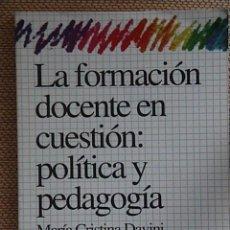 Libros de segunda mano: LA FORMACIÓN DOCENTE EN CUESTIÓN: POLITICA Y PEDAGOGIA.. Lote 81597248