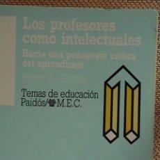 Libros de segunda mano: LOS PROFESORES COMO INTELECTUALES . Lote 81599940