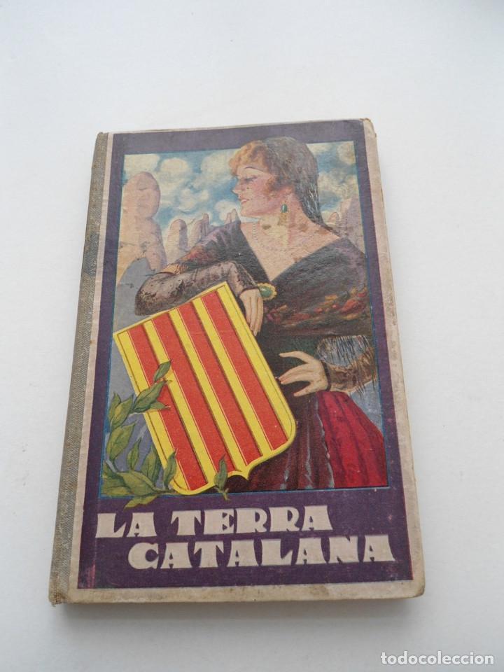 LA TERRA CATALANA - JOAQUIM PLA CARGOL - ED. DALMAU CARLES PLA - 1937 - PLENA GUERRA CIVIL (Libros de Segunda Mano - Ciencias, Manuales y Oficios - Pedagogía)