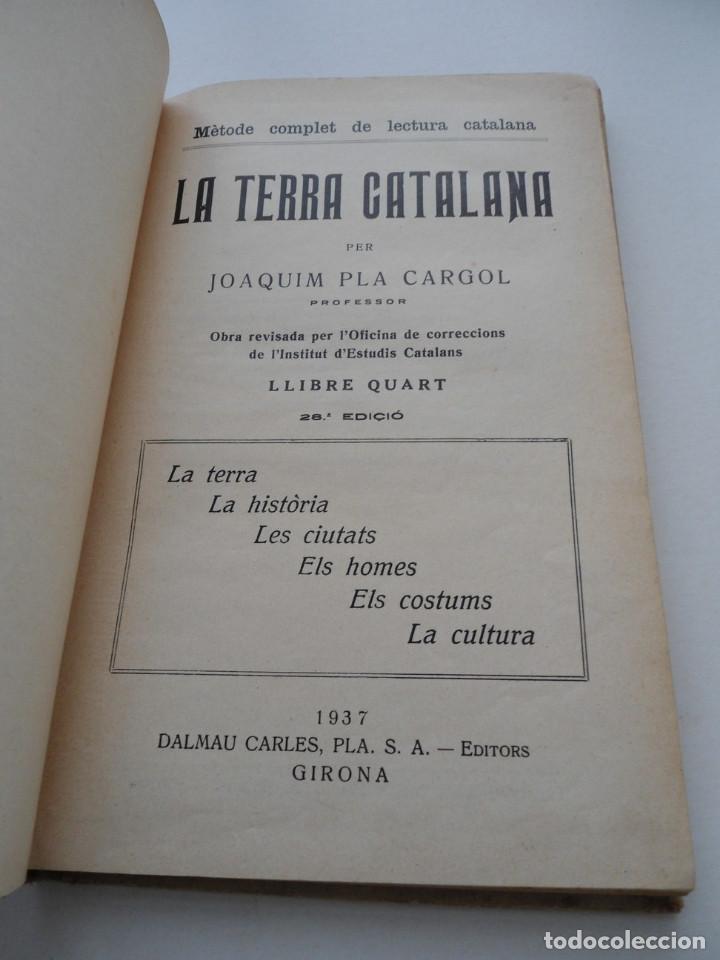 Libros de segunda mano: LA TERRA CATALANA - JOAQUIM PLA CARGOL - Ed. DALMAU CARLES PLA - 1937 - PLENA GUERRA CIVIL - Foto 2 - 81612792