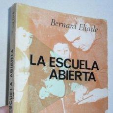Libros de segunda mano - La escuela abierta (acción para una educación popular y permanente) - Bernard Eliade (Fontanella) - 82025672