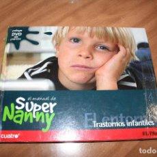 Libros de segunda mano: SUPER NANNY.LIBRO + DVD.Nº 14.EL ENTORNO.TRASTORNOS INFANTILES.EL PAIS.CUATRO.2007.NIÑOS.SUPERNANY. Lote 82120088