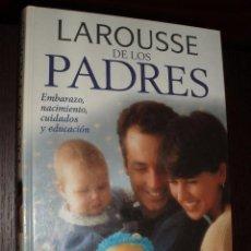 Libros de segunda mano: LIBRO LAROUSSE DE LOS PADRES. Lote 82341432