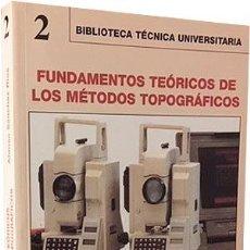 Libros de segunda mano: FUNDAMENTOS TEÓRICOS DE LOS MÉTODOS TOPOGRÁFICOS. (GEODESIA Y TOPOGRAFÍA) (AGRIMENSURA) . Lote 82365076