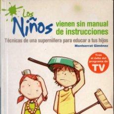 Libros de segunda mano: LOS NIÑOS VIENEN SIN MANUAL DE INSTRUCCIONES (MONTSERRAT GIMÉNEZ). Lote 83349368