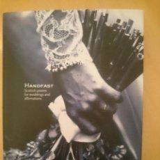 Libros de segunda mano: HANDFAST SCOTTISH POEMS FOR WEDDINGS AND AFFIRMATIONS -REFMENOEN. Lote 83612580