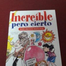 Libros de segunda mano: INCREÍBLE, PERO CIERTO. 100 HECHOS INSÓLITOS.. Lote 83730064