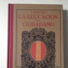 Libros de segunda mano: LA EDUCACIÓN DEL CIUDADANO. JUAN PALAU VERA. EDIT. SEIX & BARRAL HERMS. 1918 - (FACSIMIL DE 2007). Lote 85469216