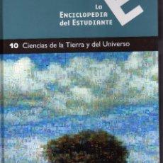 Libros de segunda mano: LA ENCICLOPEDIA DEL ESTUDIANTE, Nº 10. CIENCIAS DE LA TIERRA Y DEL UNIVERSO. ED. SANTILLANA EL PAIS. Lote 85562340