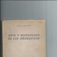 Libros de segunda mano: 1948 ARTE Y RESOLUCIÓN DE LOS JEROGLÍFICOS. JAVIER ROLDÁN. Lote 85906048
