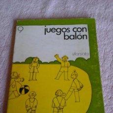 Libros de segunda mano: JUEGOS CON BALÓN, VILAMALA NUM. 9. FERMÍN CEBOLLA, JUANA PRADO, 1971. Lote 86170800