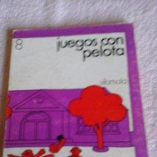 Libros de segunda mano: JUEGOS CON PELOTA, VILAMALA NUM. 8. FERMÍN CEBOLLA, JUANA PRADO, MATILDE MARTÍN 1971. Lote 86170812