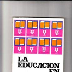 Libros de segunda mano: LA EDUCACIÓN EN ANDALUCÍA NUEVAS APORTACIONES II JORNADAS PEDAGÓGICAS CÓRDOBA 1980. Lote 87065960