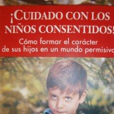 Libros de segunda mano: CUIDADO CON LOS NIÑOS CONSENTIDOS DAN KINDLON NORMA 2002. Lote 88932448
