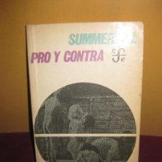 Libros de segunda mano: SUMMERHILL PRO Y CONTRA. FONDO DE CULTURA ECONOMICA 1976. . Lote 89061216