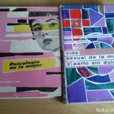 Libros de segunda mano: 2 LIBROS AÑOS 56 Y 63: LA PSICOLOGIA DE LA MUJER Y VIDA SEXUAL Y PARTO SIN DOLOR MUÑOZ-DOMEQUE TORAY. Lote 89456216