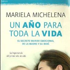 Libros de segunda mano: MARIELA MICHELENA-UN AÑO PARA TODA LA VIDA.BOOKLET.2013.. Lote 89523372