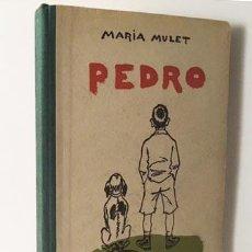 Libros de segunda mano: PEDRO. (DIARIO DE UN NIÑO) 1956. ILUSTRADO POR PEDRO DE VALENCIA. (MARÍA MULET) . Lote 90164808