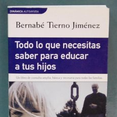 Libros de segunda mano - Todo lo que necesitas saber para educar a tus hijos. Bernabé Tierno Jiménez - 90171784