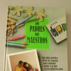 Livres d'occasion: LOS PADRES SON MAESTROS GUÍA PARA EDUCAR Y ENTENDER A LOS NIÑOS RUTH BOWDOIN. Lote 90725825