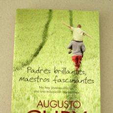 Libros de segunda mano: PADRES BRILLANTES MAESTROS FASCINANTES AUGUSTO CURY. Lote 91069205