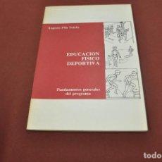 Libros de segunda mano: EDUCACION FISICO DEPORTIVA - AUGUSTO PILA TELEÑA - 1981 - PE5. Lote 91994150