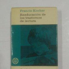 Libros de segunda mano - REEDUCACION DE LOS TRASTORNOS DE LECTURA. F. KOCHER. PAIDEIA Nº 32. BIBLIOTECA PEDAGOGIA. TDK286 - 92097580