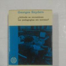 Livres d'occasion: ¿ADONDE SE ENCAMINAN LAS PEDAGOGIAS SINNORMAS? GEORGES SNYDERS. PAIDEIA Nº 44 PLANETA. TDK344. Lote 92101240
