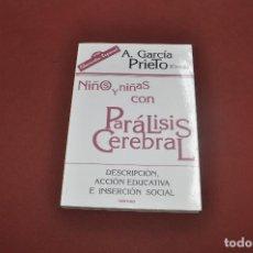 Libros de segunda mano: NIÑOS Y NIÑAS CON PARÁLISIS CEREBRAL - GARCIA PRIETO - PE5. Lote 92826025