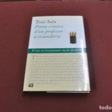 Libros de segunda mano: PETITA CRÒNICA D'UN PROFESSOR A SECUNDÀRIA - TONI SALA - PE5. Lote 92826740