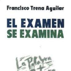 Libros de segunda mano: EL EXAMEN SE EXAMINA. TRENA AGUILAR, FRANCISCO. PG-098. Lote 92918875