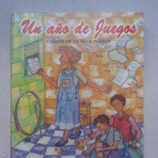 Libros de segunda mano: UN AÑO DE JUEGOS. CARLOS DE LA VILLA PORRAS. . Lote 92924880