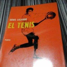 Libros de segunda mano: EL TENIS, DENIS LALANNE. PLINTO, COMITÉ OLÍMPICO ESP. MADRID 1964. Lote 93045925