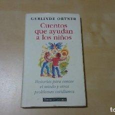 Libros de segunda mano: CUENTOS QUE AYUDAN A LOS NIÑOS - GERLINDE ORTNER . Lote 93302740