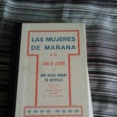 Libros de segunda mano: LAS MUJERES DE MAÑANA, CASILDA MANZANA DE QUINTILLÁ. FACSIMIL 1927-2009. Lote 93580715