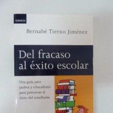 Libros de segunda mano: DEL FRACASO AL ÉXITO ESCOLAR. BERNABÉ TIERNO.. Lote 94002685