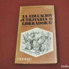 Libros de segunda mano: LA EDUCACION ¿ UTILITARIA O LIBERADORA ? - RAIMUNDO BARROS - FONDO CULTURA POPULAR MARSIEGA - PE6. Lote 94739519