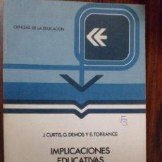 Libros de segunda mano: IMPLICACIONES EDUCATIVAS DE LA CREATIVIDAD. J. CURTIS; G. DEMOS; E. TORRANCE. ANAYA. Lote 95555555